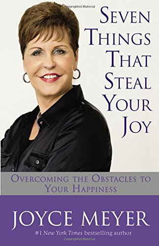 9781455538126: Seven Things That Steal Your Joy: Overcoming the Obstacles to Your Happiness