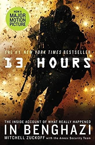 13 Hours: The Inside Account of What Really Happened In Benghazi: Zuckoff, MItchell