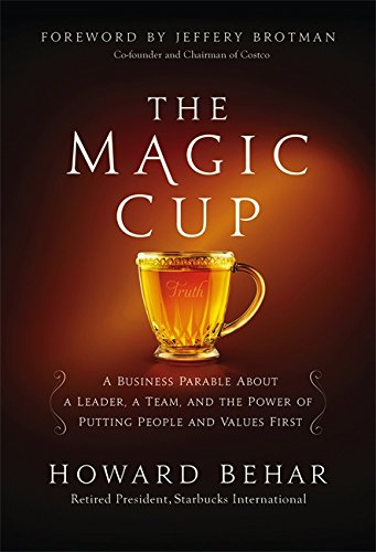 The Magic Cup: A Business Parable About: Behar, Howard