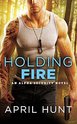 9781455539482: Holding Fire (Alpha Security)