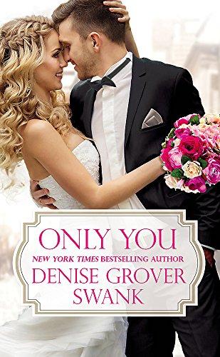 Only You (Bachelor Brotherhood): Swank, Denise Grover