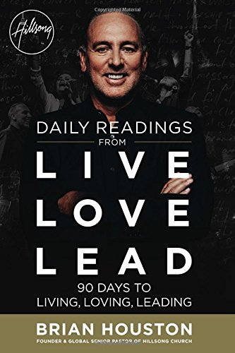 9781455539956: Daily Readings from Live Love Lead: 90 Days to Living, Loving, Leading