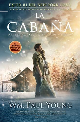 9781455540563: La Cabaña: Donde la Tragedia Se Encuentra Con la Eternidad (Spanish Edition)