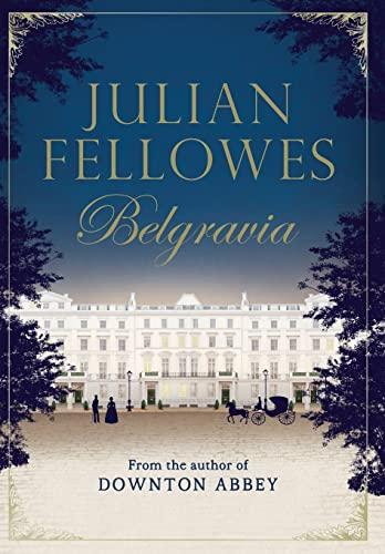 9781455541164: Julian Fellowes's Belgravia