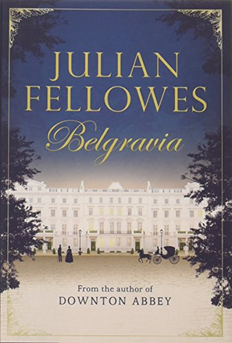 9781455541164: Julian Fellowes's Belgravia