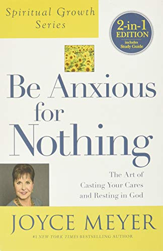 9781455542475: Be Anxious for Nothing (Spiritual Growth Series): The Art of Casting Your Cares and Resting in God