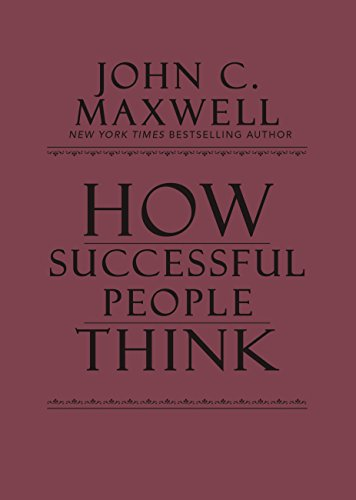9781455543663: How Successful People Think: Change Your Thinking, Change Your Life