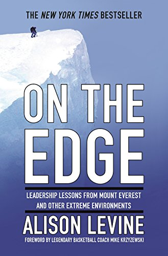 9781455544875: On the Edge: Leadership Lessons from Mount Everest and Other Extreme Environments