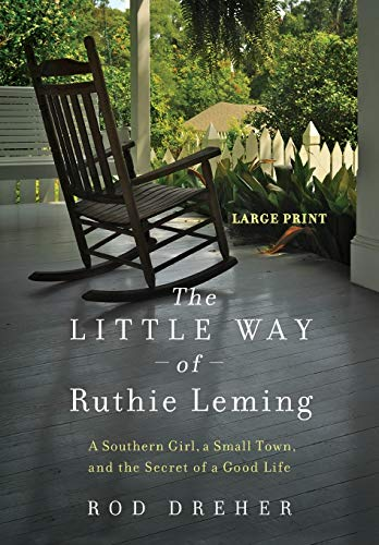 9781455545346: The Little Way of Ruthie Leming: A Southern Girl, a Small Town, and the Secret of a Good Life