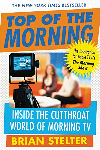 9781455545360: Top of the Morning: Inside the Cutthroat World of Morning TV