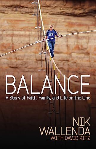 Balance: A Story of Faith, Family, and: Wallenda, Nik; Ritz,