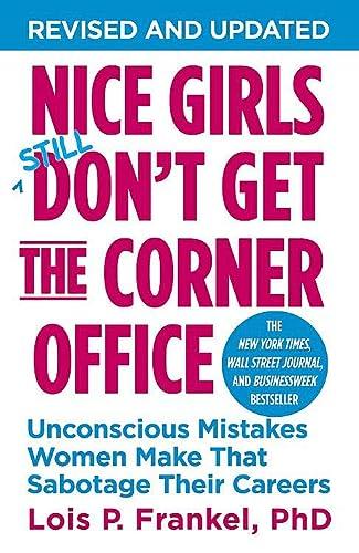 Nice Girls Don't Get the Corner Office Format: Paperback: Frankel, Lois P.