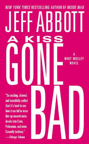 9781455546206: A Kiss Gone Bad (The Whit Mosley series)