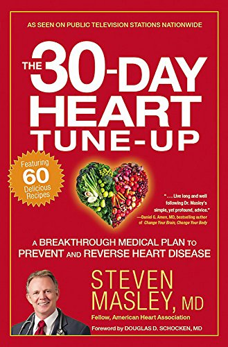 9781455547111: The 30-Day Heart Tune-Up: A Breakthrough Medical Plan to Prevent and Reverse Heart Disease