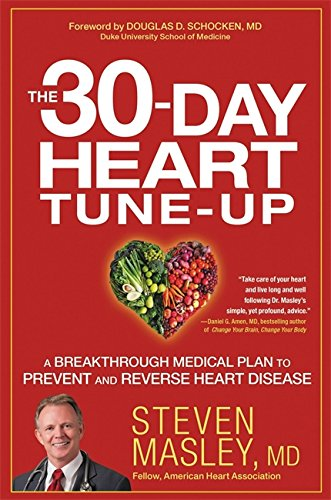 9781455547135: The 30-Day Heart Tune-Up: A Breakthrough Medical Plan to Prevent and Reverse Heart Disease