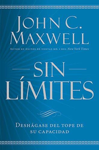 9781455548279: Sin límites: Libere el m¿ximo de su capacidad (Spanish Edition)
