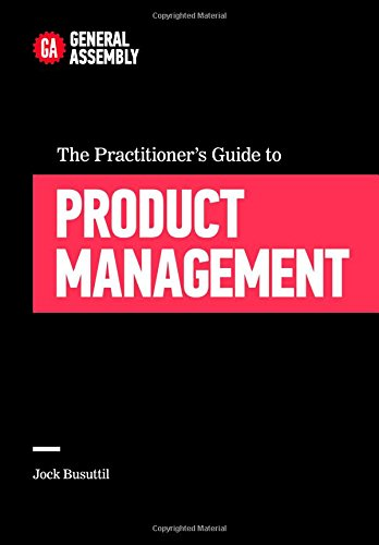 The Practitioner's Guide To Product Management: Busuttil, Jock