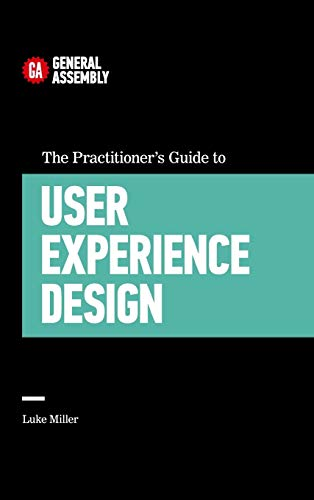 9781455548583: The Practitioner's Guide To User Experience Design
