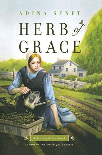 Herb of Grace: A Healing Grace Novel: Senft, Adina