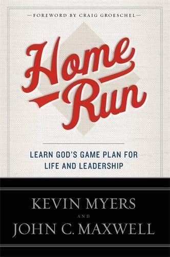 Home Run (Paperback): Kevin Myers & John C Maxwell