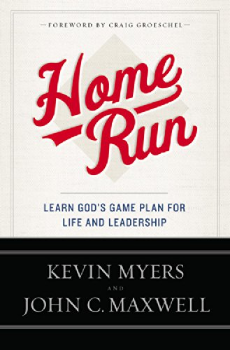 Home Run: Learn God's Game Plan for Life and Leadership (1455549630) by Kevin Myers; John C. Maxwell