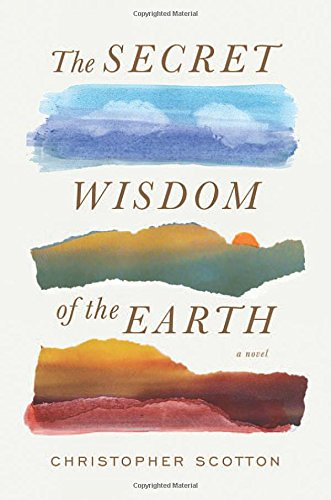 The Secret Wisdom of the Earth (Signed First Edition): Christopher Scotton
