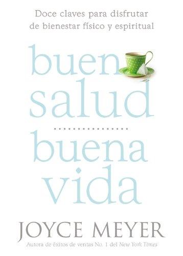 Buena Salud, Buena Vida: Doce Claves para: Meyer, Joyce