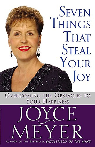 9781455553457: Seven Things That Steal Your Joy: Overcoming the Obstacles to Your Happiness