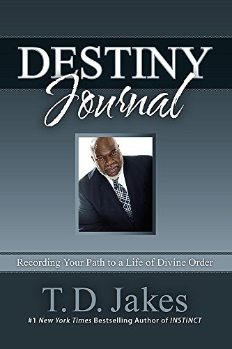 9781455553969: Destiny Journal: Recording Your Path to a Life of Divine Order
