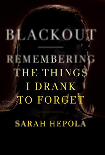 9781455554591: Blackout: Remembering the Things I Drank to Forget