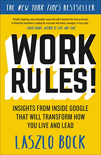 9781455554812: Work Rules!: Insights from Inside Google That Will Transform How You Live and Lead