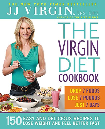 9781455557035: The Virgin Diet Cookbook: 150 Easy and Delicious Recipes to Lose Weight and Feel Better Fast