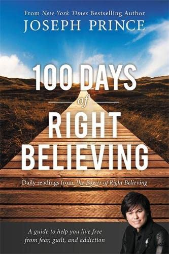 9781455557134: 100 Days of Right Believing: Daily Readings from The Power of Right Believing