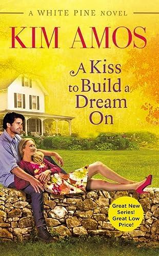 9781455557448: A Kiss to Build a Dream On (A White Pine Novel)