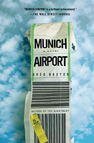 Munich Airport: A Novel: Greg Baxter