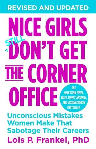 9781455558896: Nice Girls Don't Get The Corner Office: Unconscious Mistakes Women Make That Sabotage Their Careers