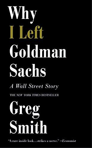 9781455558902: Why I Left Goldman Sachs. A Wall Street Story