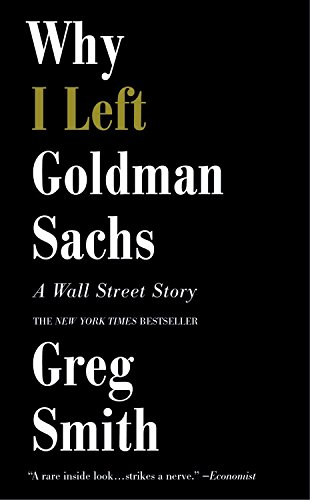 9781455558902: Why I Left Goldman Sachs: A Wall Street Story