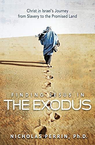 Finding Jesus In the Exodus: Christ in: Perrin, Nicholas