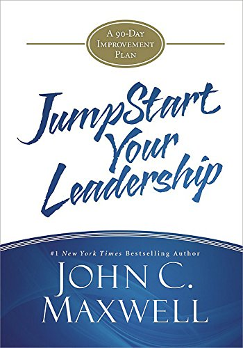 9781455561124: JumpStart Your Leadership: A 90-Day Improvement Plan
