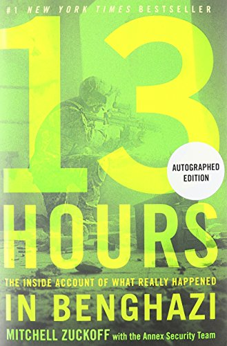 13 Hours: The Inside Account of What Really Happened In Benghazi: MItchell Zuckoff