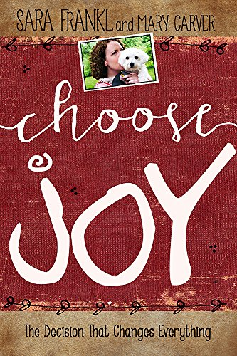 9781455562817: Choose Joy: Finding Hope and Purpose When Life Hurts