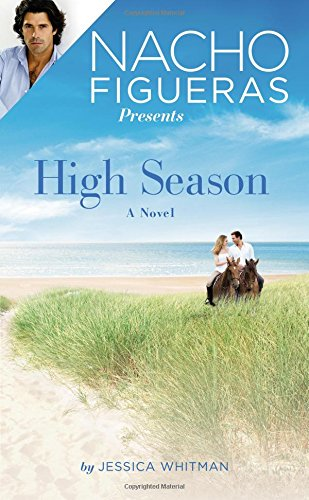 9781455563647: Nacho Figueras Presents: High Season (Polo Season)