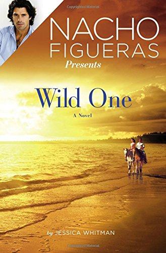 9781455563661: Nacho Figueras Presents: Wild One (Polo Season)