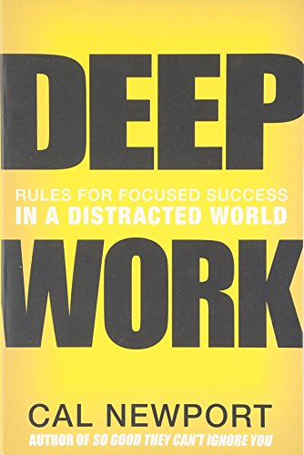 9781455563869: Deep Work: Rules for Focused Success in a Distracted World