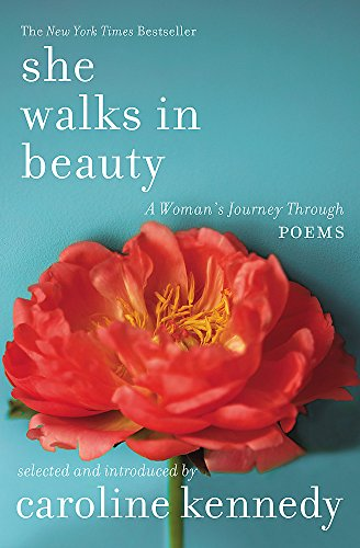 9781455564071: She Walks in Beauty: A Woman's Journey Through Poems
