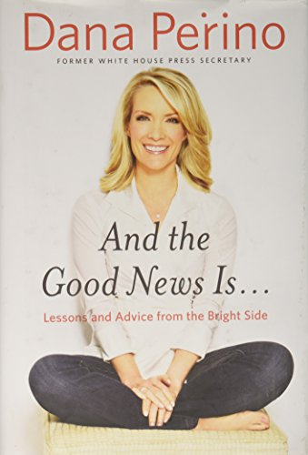 9781455565924: And the Good News Is...: Lessons and Advice from the Bright Side
