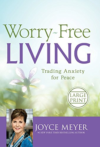 9781455566167: Worry-Free Living: Trading Anxiety for Peace