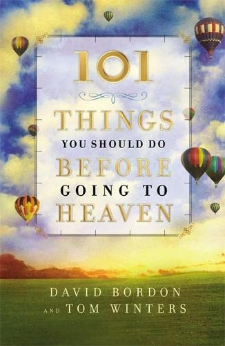 9781455566310: 101 Things You Should Do Before Going to Heaven