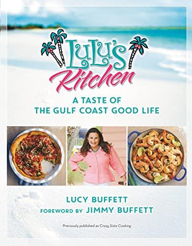 9781455566488: LuLu's Kitchen: A Taste of the Gulf Coast Good Life